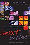 Noland, Rory: The Heart of the Artist: A Character-Building Guide for You and Your Ministry Team