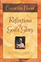 Reflections of God's Glory by Corrie Ten…