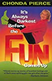 Chonda Pierce: It's Always Darkest Before the Fun Comes Up