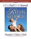 Cloud, Henry: Raising Great Kids Workbook for Parents of Preschoolers