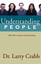 Understanding People by Dr. Larry Crabb