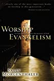 Morgenthaler, Sally: Worship Evangelism: Inviting Unbelievers into the Presence of God