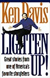 Davis, Ken: Lighten Up! Great Stories from One of America's Favorite Storytellers