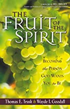 The fruit of the Spirit : becoming the…