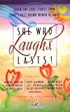 Spangler, Ann: She Who Laughs, Lasts!: Laugh-Out-Loud Stories from Today&#39;s Best-Known Women of Faith