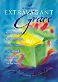Johnson, Barbara: Extravagant Grace: Devotions That Celebrate God&#39;s Gift of Grace