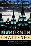 Owen, Paul: The New Mormon Challenge: Responding to the Latest Defenses of a Fast-Growing Movement