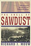 Mouw, Richard J.: Smell of Sawdust, The