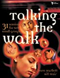 Muir, Bill: Talking the Walk: 31 Sessions for New Small Groups