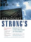 James Strong: The Strongest Strong's Exhaustive Concordance of the Bible