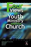 Black, Wesley: Four Views of Youth Ministry and the Church: Inclusive Congregational, Preparatory, Missional, Strategic