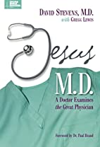 Jesus, M.D. by David Stevens MD
