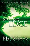 Blackstock, Terri: River's Edge (Cape Refuge, No. 3)