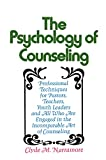 Narramore, Clyde M.: The Psychology of Counseling: Professional Techniques for Pastors, Teachers, Youth Leaders, and All Who Are Engaged in the Incomparable Art of Couns