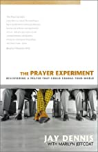 Prayer Experiment, The by Jay Dennis