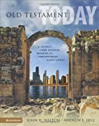 Old Testament Today: A Journey from Original…