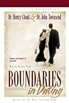 Boundaries in Dating Participant's Guide by…