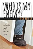 Nathan, Rich: Who Is My Enemy?: Welcoming People the Church Rejects