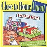 McPherson, John: Close to Home Uncut