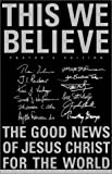 Armstrong, John H.: This We Believe: The Good News of Jesus Christ for the World