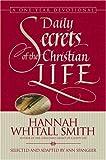 Smith, Hannah Whitall: Daily Secrets of the Christian Life
