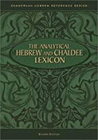The Analytical Hebrew and Chaldee Lexicon by…