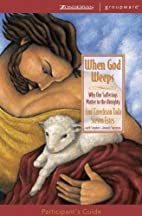 When God Weeps Participant's Guide by Joni…