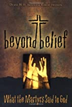 Beyond Belief by Duane W. H. Arnold