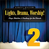 Williams, Karen: Lights, Drama, Worship: Plays, Sketches, and Readings for the Church
