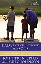 Dad's Everything Book for Sons by John Trent