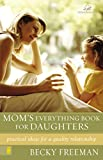 Freeman, Becky: Mom's Everything Book for Daughters