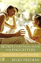 Mom's Everything Book for Daughters by Becky…