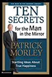 Morley, Patrick: Ten Secrets for the Man in the Mirror