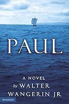 PAUL: A Novel by Jr. Wangerin, Walter