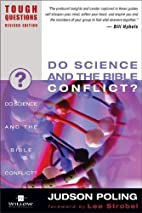 Do Science and the Bible Conflict? by Judson…
