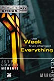 Ashton, Mark: the Week that changed Everything: Jesus' Greatest Moments