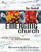 The Emerging Church by Dan Kimball