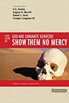 Show Them No Mercy: 4 Views on God and…