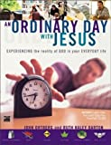 Ortberg, John: An Ordinary Day with Jesus (Video Curriculum)