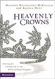 McCallum, Heather Whitestone: Heavenly Crowns