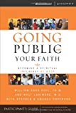 Sorenson, Stephen: Going Public With Your Faith: Becoming A Spiritual Influence At Work