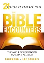 The Bible Encounters: 21 Stories of Changed…