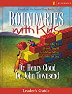 Boundaries with Kids Leader's Guide by Henry…