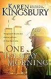 Kingsbury, Karen: One Tuesday Morning[ ONE TUESDAY MORNING ] By Kingsbury, Karen ( Author )Apr-28-2003 Paperback