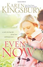 Even Now (Lost Love Series #1) by Karen…