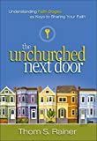Rainer, Thom S.: The Unchurched Next Door: Understanding Faith Stages As Keys to Sharing Your Faith