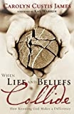 James, Carolyn Custis: When Life and Beliefs Collide: How Knowing God Makes a Difference
