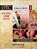 Ortberg, John: Old Testament Challenge Volume 3: Developing a Heart for God: Life-Changing Lessons from the Wisdom Books