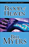 Myers, Bill: Blood of Heaven: Christ's DNA Has Been Discovered . . . Now It's Time to Introduce It into a Human (Blood of Heaven Trilogy #1)