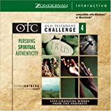 Ortberg, John: Old Testament Challenge Volume 4: Pursuing Spiritual Authenticity: Life-Changing Words from the Prophets (v. 4)